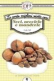 eBook Gratis da Scaricare Le cento migliori ricette con noci nocciole e mandorle eNewton Zeroquarantanove (PDF,EPUB,MOBI) Online Italiano