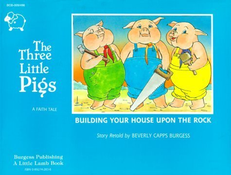 The Three Little Pigs: Building Your House Upon the Rock (Faith Tale) by Beverly Capps (2012-05-01) (Beverly Rock)