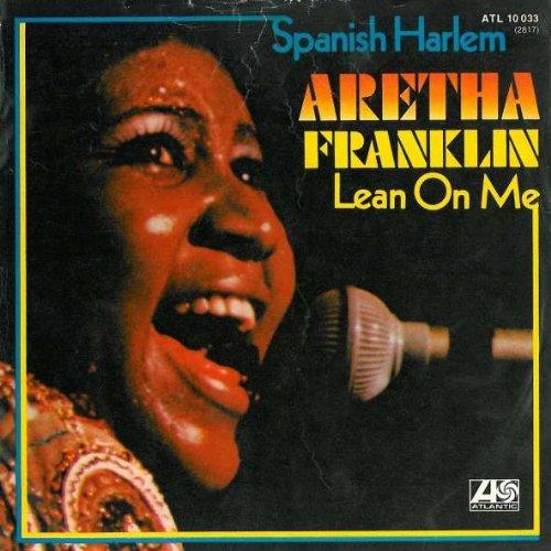 Aretha Franklin - Spanish Harlem / Lean On Me - Atlantic -...