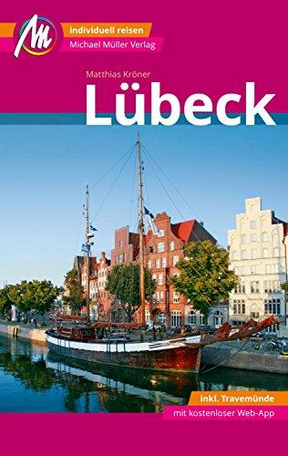 Lübeck MM-City - inkl. Travemünde Reiseführer Michael Müller Verlag: Individuell reisen mit vielen praktischen Tipps und Web-App mmtravel.com