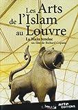 """Afficher """"Les Arts de l'Islam au Louvre"""""""