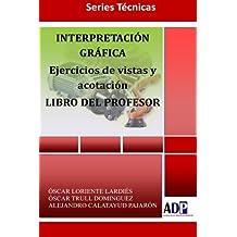 Interpretacion Grafica. Ejercicios De Vista Y Acotacion. Libro Del Profesor