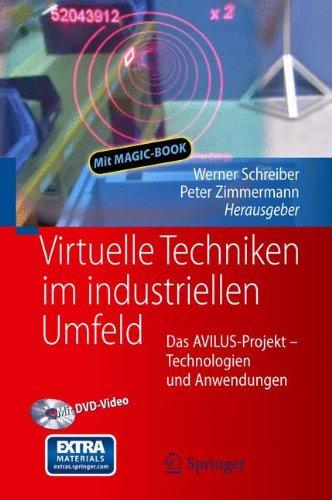 Virtuelle Techniken im industriellen Umfeld: Das AVILUS-Projekt - Technologien und Anwendungen