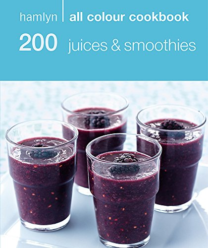 200 Juices & Smoothies: Hamlyn All Colour Cookbook: 200 Juices and Smoothies (Hamlyn All Colour Cookery) por Hamlyn