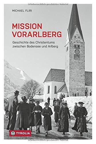 Mission Vorarlberg - Geschichte des Christentums zwischen Bodensee und Arlberg
