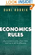 #10: Economics Rules: Why Economics Works, When It Fails, and How To Tell The Difference