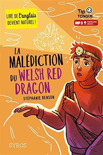 La Malédiction du Welsh Red Dragon - collection Tip Tongue - A1 découverte - dès 10 ans par Stéphanie Benson