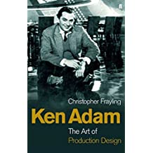 [Ken Adam and the Art of Production Design] (By: Christopher Frayling) [published: January, 2006]