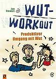 Wut-Workout: Produktiver Umgang mit Wut