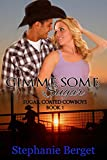 Gimme Some Sugar (Sugar Coated Cowboys Book 1)