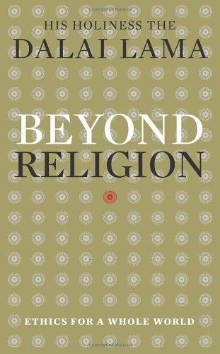Beyond Religion: Ethics for a Whole World por Dalai Lama