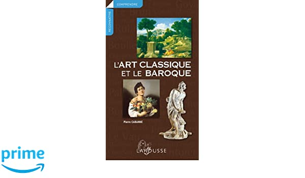 Livres Pierre L'art Baroque Le Et Classique Cabanne yb7IYg6fv
