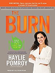 The Burn: Why Your Scale Is Stuck and What to Eat About It by Haylie Pomroy (2015-04-21)