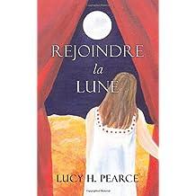 Rejoindre la Lune / Reaching for the Moon: Le guide des cycles pour une jeune fille