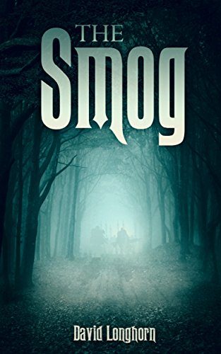 The Smog (The Sentinels Series Book 3) by [Longhorn, David]