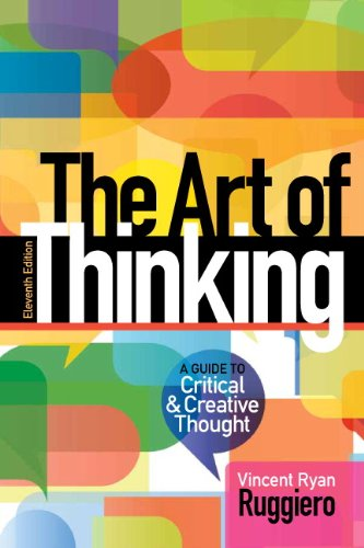 The Art of Thinking: A Guide to Critical and Creative Thought