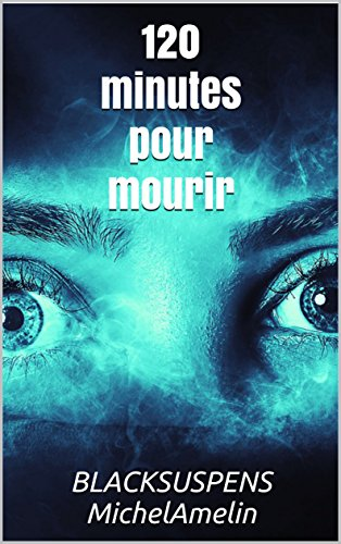 Alice 120 MINUTES POUR MOURIR (Blacksuspens t. 28)