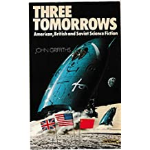 Three Tomorrows: American, British and Soviet Science Fiction