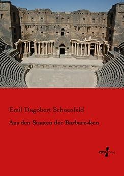Aus den Staaten der Barbaresken (German Edition) by [Schoenfeld, Emil]