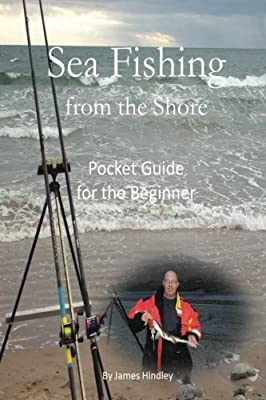Sea Fishing from the Shore - Pocket Guide for the Beginner from CreateSpace Independent Publishing Platform
