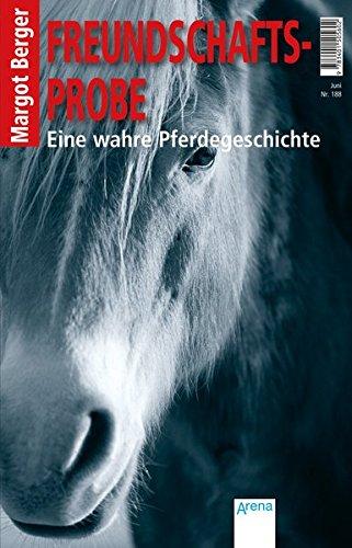 Freundschaftsprobe: Eine wahre Pferdegeschichte