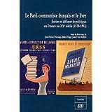 Le Parti communiste français et le livre : Ecrire et diffuser le politique en France au XXe siècle (1920-1992)