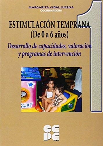 Estimulacion temprana de 0 a 6 años. Vol 1 (Educación especial y dificultades de aprendizaje) por Margarita Vidal Lucena