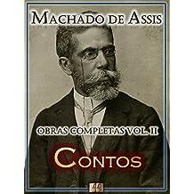 Contos de Machado de Assis - Obras Completas [Ilustrado, Notas, Biografia com Análises e Críticas] - Vol. II (Obras Completas de Machado de Assis Livro 2) (Portuguese Edition)