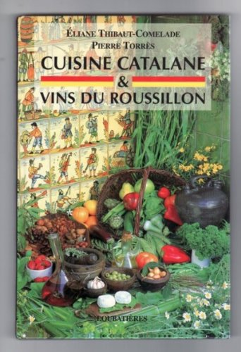 Cuisine catalane et vins du Roussillon