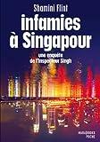 Infamies à Singapour. Une enquête de l'inspecteur Singh (Poche-Marabooks)