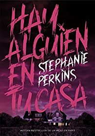 Hay alguien en tu casa par Stephanie Perkins