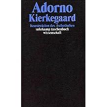 Gesammelte Schriften in 20 Bänden: Band 2: Kierkegaard. Konstruktion des Ästhetischen (suhrkamp taschenbuch wissenschaft)