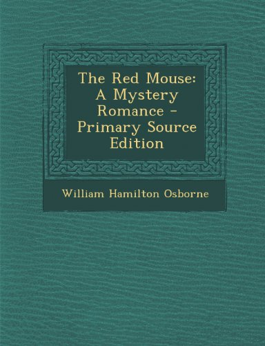 The Red Mouse: A Mystery Romance - Primary Source Edition