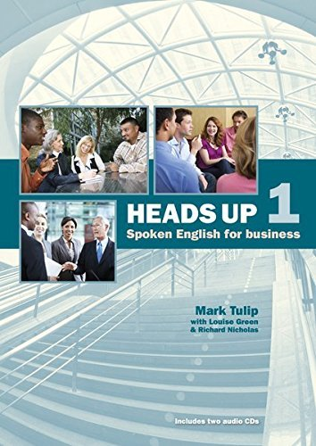 Heads Up Student's Book: Student's Book Level 1: Spoken English for Business by Mark Tulip (2014-10-22)