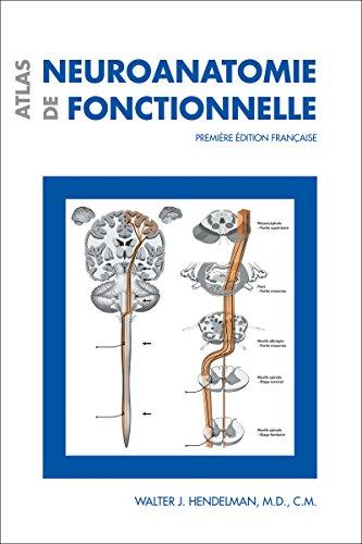 Atlas de neuroanatomie fonctionnelle: Première édition française