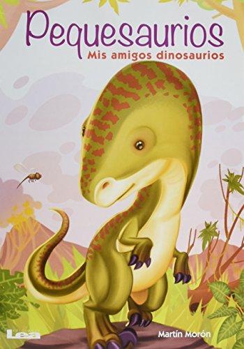 Pequesaurios: MIS Amigos Dinosaurios por Martin Moron