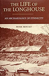 The Life of the Longhouse: An Archaeology of Ethnicity