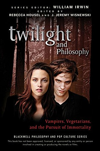 phy: Vampires, Vegetarians, and the Pursuit of Immortality (The Blackwell Philosophy and Pop Culture Series, Band 15) (Vampir Ideen)