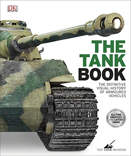 The Tank Book: The Definitive Visual History of Armoured Vehicles par DK