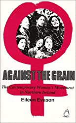Against the Grain: Contemporary Women's Movement in Northern Ireland
