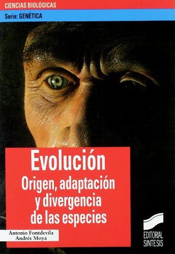 Evolución: origen, adaptación y divergencia de las especies (Serie Genética) por Antonio Fontdevila Vivanco