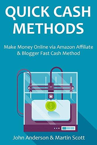 Quick Cash Methods 2016 - 2 in 1 bundle: Make Money Online via Amazon Affiliate & Blogger Fast Cash Method (English Edition)