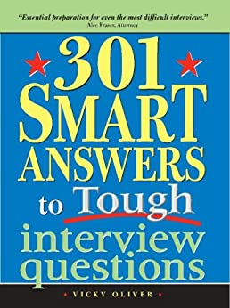 301 Smart Answers to Tough Interview Questions par [Oliver, Vicky]
