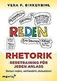 Rhetorik. Redetraining für jeden Anlass: Besser reden, verhandeln, diskutieren - Vera F. Birkenbihl