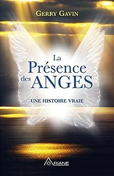 La présence des anges: Une histoire vraie