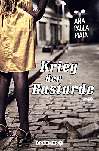 Buchseite und Rezensionen zu 'Krieg der Bastarde: Roman' von Ana Paula Maia