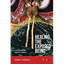 Healing the Exposed Being: The Ngoma Healing Tradition in South Africa