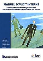 Manuel d'audit interne - Améliorer l'efficacité de la gouvernance, du contrôle interne et du management des risques de IFACI