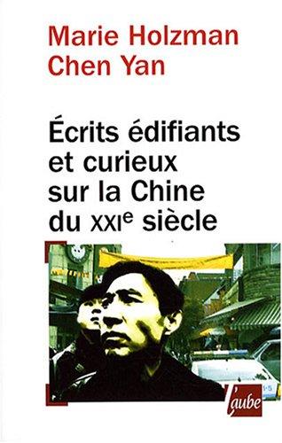 Ecrits édifiants et curieux sur la Chine du XXIe siècle : Voyage à travers la pensée chinoise contemporaine