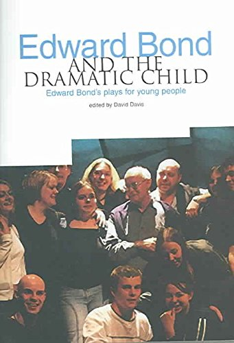 [Edward Bond and the Dramatic Child: Edward Bond's Plays for Young People] (By: David Davis) [published: August, 2009]